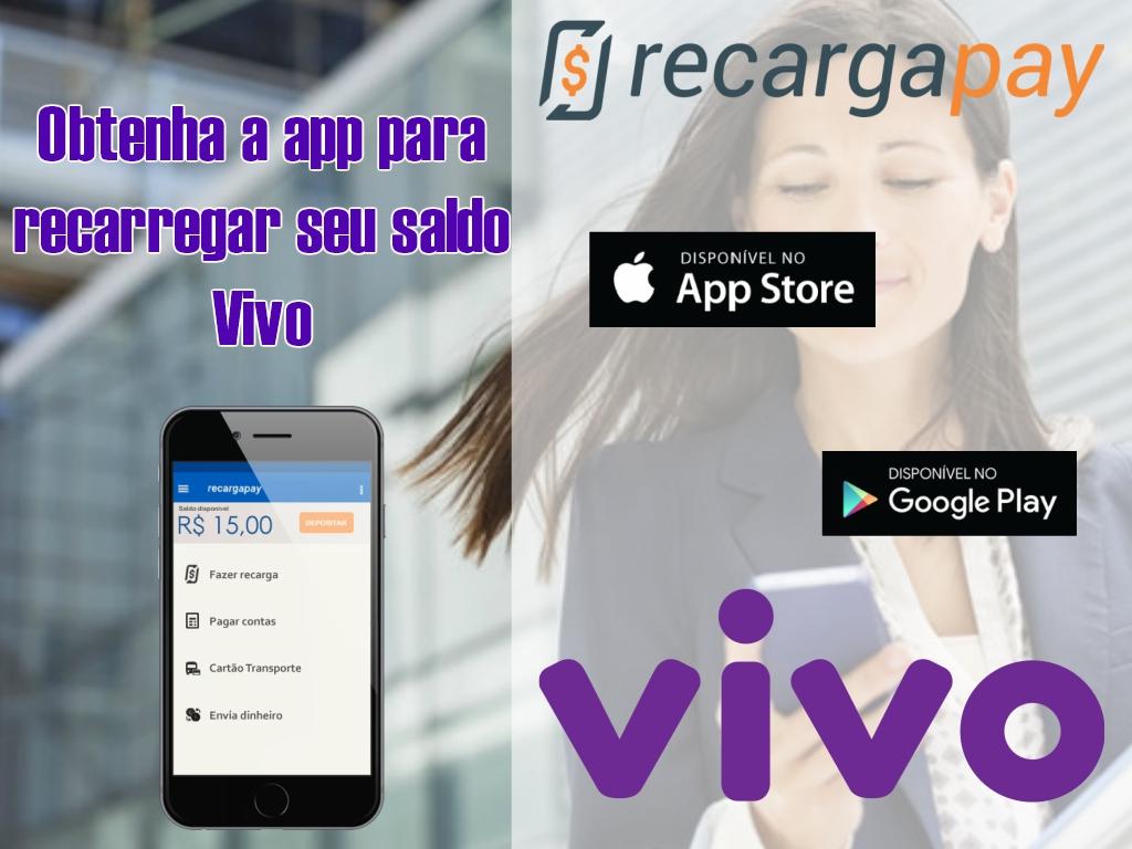 Obtenha a app para recarregar seu saldo Vivo