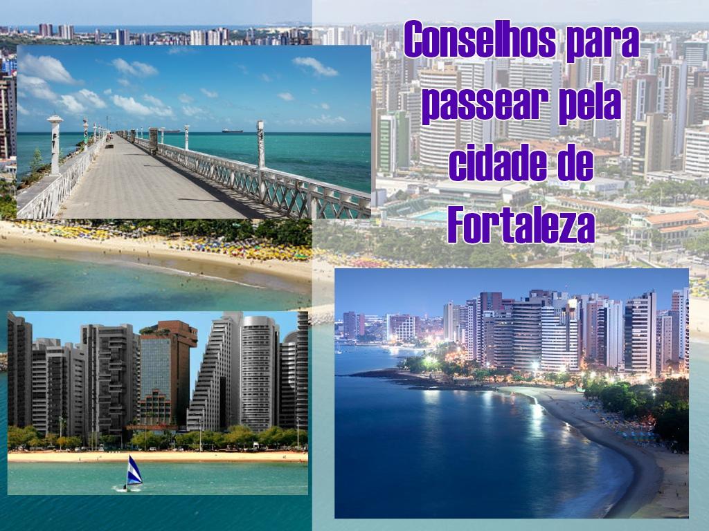 Conselhos para passear pela cidade de Fortaleza