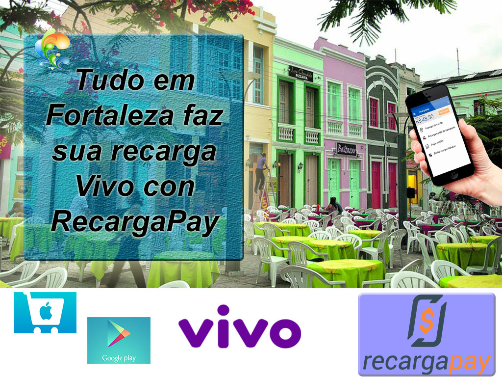 Recarga Vivo em Fortaleza com nosso aplicativo