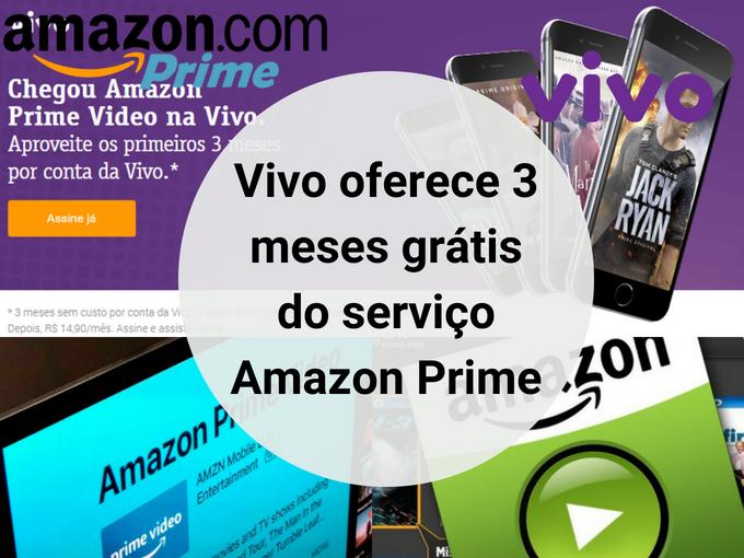 Nova promoção da Vivo com Amazon Prime grátis por 3 meses