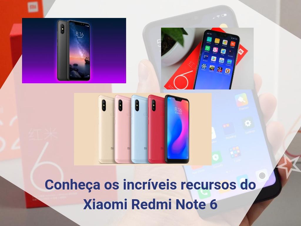 Conheça incríveis recursos do Xiaomi Redmi Note 6