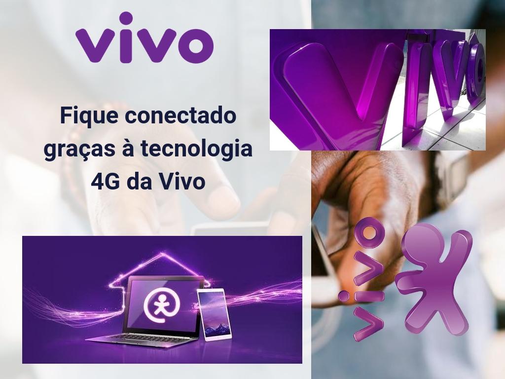 Fique conectado graças à tecnologia 4G da Vivo