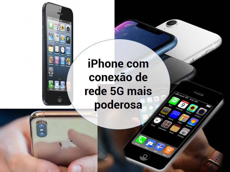 Mais poder para iPhone com a rede 5G