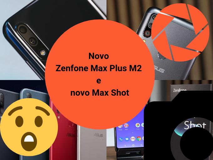Zenfone M2 e Max Shot