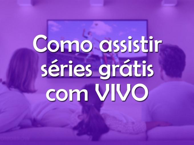 Como assistir séries online grátis com Vivo Play